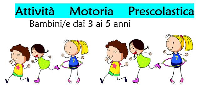 ATTIVITA' MOTORIA PRESCOLASTICA & SETTORE GIOVANILE